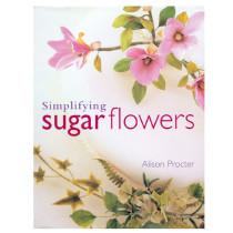 Simplifying Sugar Flowers, Alison Procter